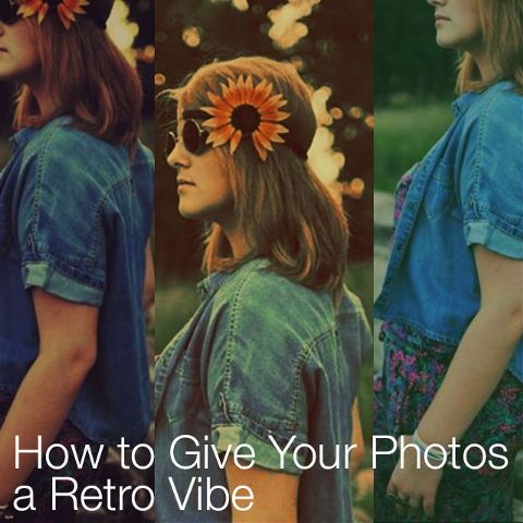 4 Ways to Give Your Photos a Retro Vibe